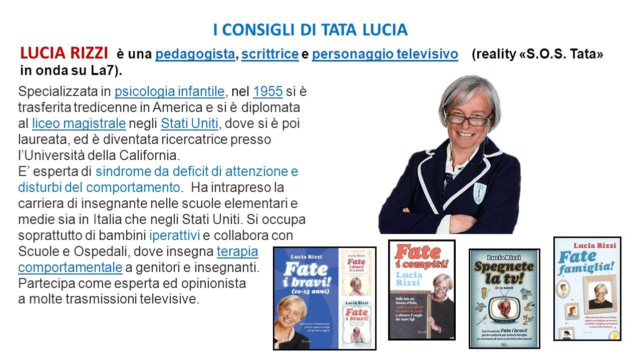 LUCIA RIZZI è una pedagogista, scrittrice e personaggio televisivo (reality «S.O.S. Tata» in onda su La7).pedagogistascrittricepersonaggio televisivo