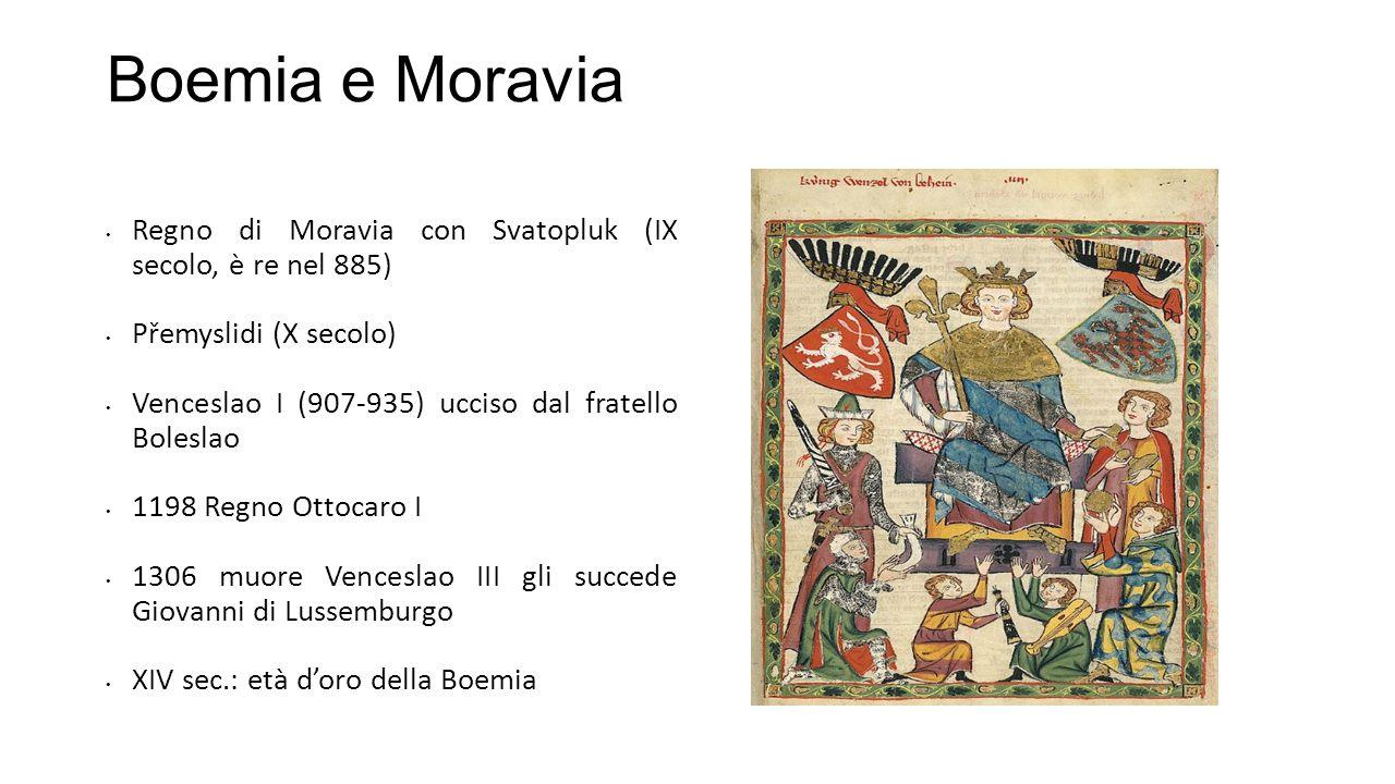 Boemia e Moravia Regno di Moravia con Svatopluk (IX secolo, è re nel 885) Přemyslidi (X secolo) Venceslao I (907-935) ucciso dal fratello Boleslao 119