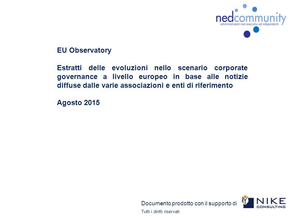 EU Observatory Estratti delle evoluzioni nello scenario corporate governance a livello europeo in base alle notizie diffuse dalle varie associazioni e enti di riferimento Agosto 2015 Documento prodotto con il supporto di Tutti i diritti riservati