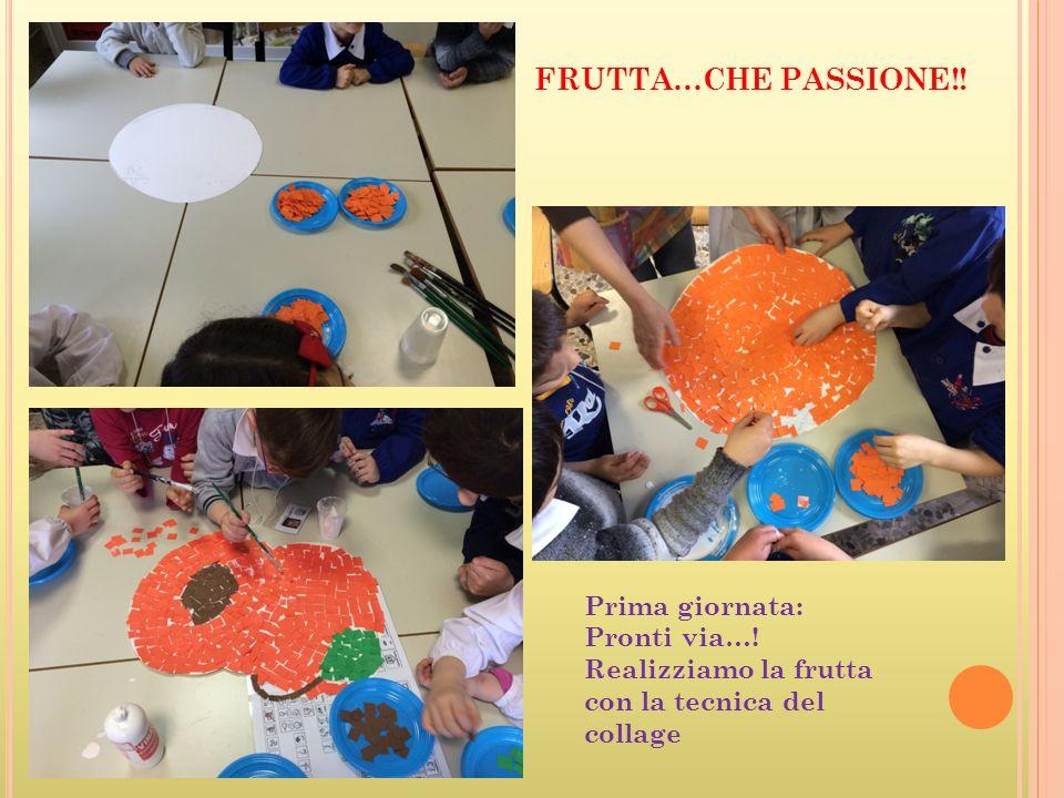 Prima giornata: Pronti via…! Realizziamo la frutta con la tecnica del collage FRUTTA…CHE PASSIONE!!