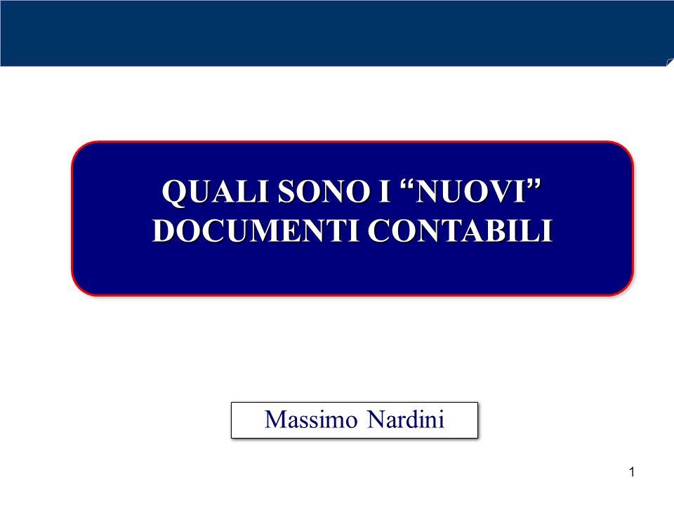 "1 Massimo Nardini QUALI SONO I ""NUOVI"" DOCUMENTI CONTABILI QUALI SONO I ""NUOVI"" DOCUMENTI CONTABILI"
