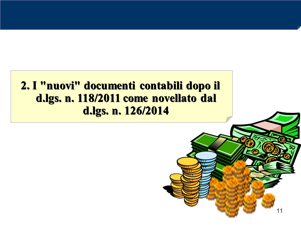 11 2.I nuovi documenti contabili dopo il d.lgs.