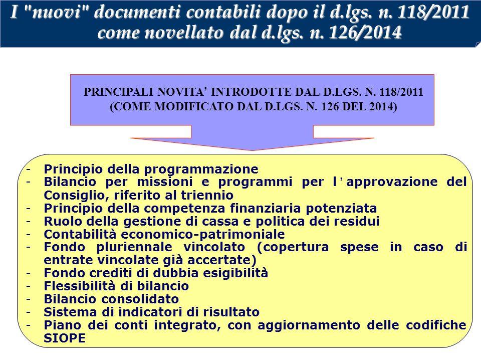 13 -Principio della programmazione -Bilancio per missioni e programmi per l'approvazione del Consiglio, riferito al triennio -Principio della competen