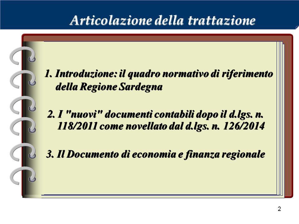 2 Articolazione della trattazione 1. Introduzione: il quadro normativo di riferimento della Regione Sardegna 3. Il Documento di economia e finanza reg