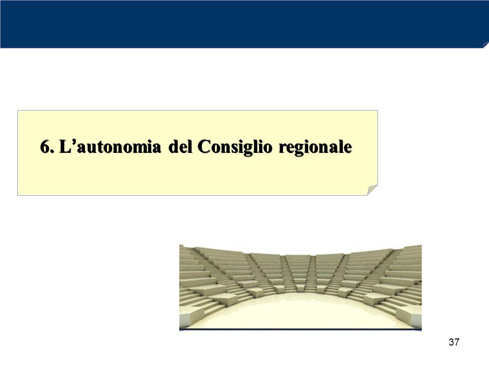 37 6. L'autonomia del Consiglio regionale