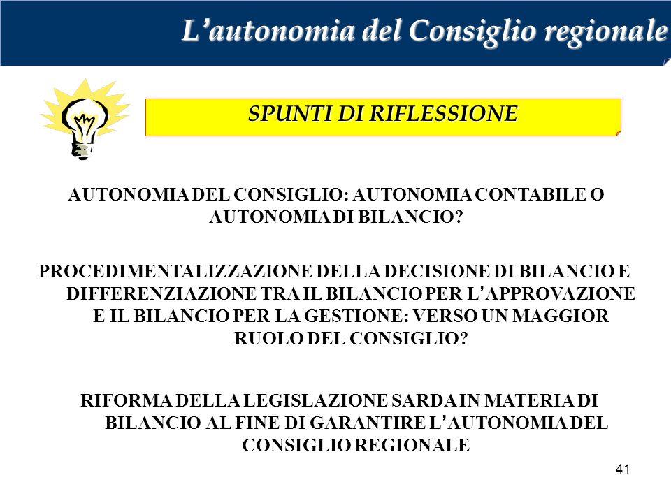 41 AUTONOMIA DEL CONSIGLIO: AUTONOMIA CONTABILE O AUTONOMIA DI BILANCIO.