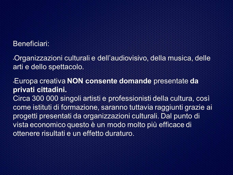 Beneficiari: Organizzazioni culturali e dell'audiovisivo, della musica, delle arti e dello spettacolo.