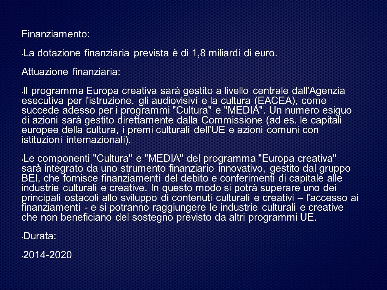 Finanziamento: La dotazione finanziaria prevista è di 1,8 miliardi di euro.