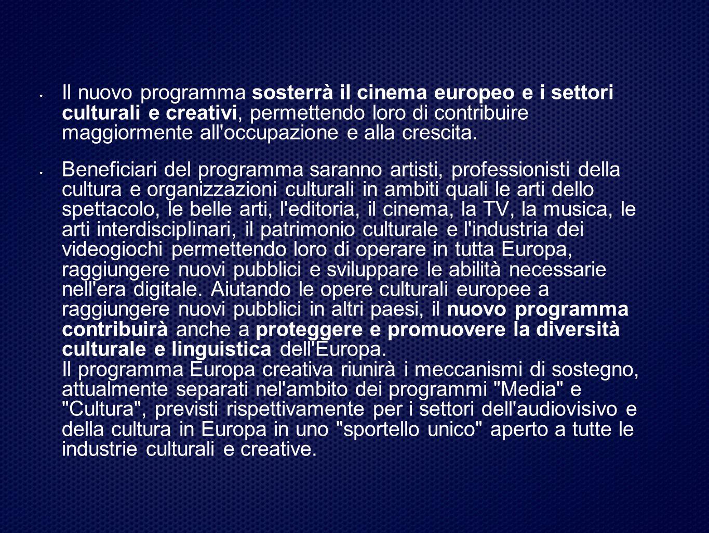 Il nuovo programma sosterrà il cinema europeo e i settori culturali e creativi, permettendo loro di contribuire maggiormente all occupazione e alla crescita.