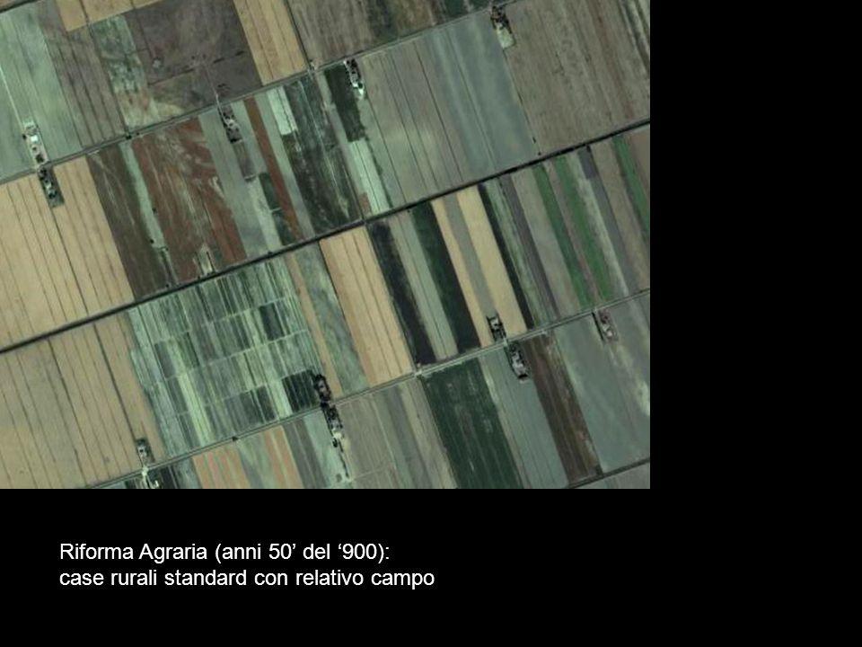Riforma Agraria (anni 50' del '900): case rurali standard con relativo campo