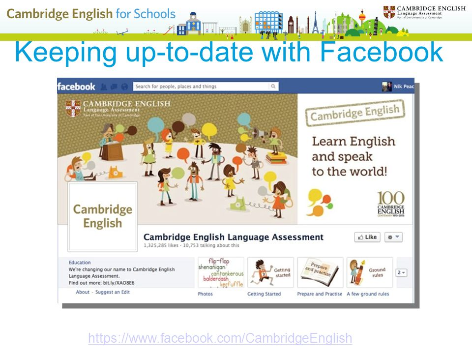 Keeping up-to-date with Facebook https://www.facebook.com/CambridgeEnglish