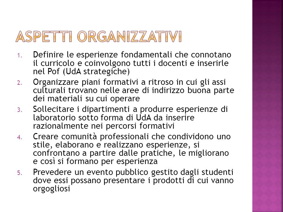 1. Definire le esperienze fondamentali che connotano il curricolo e coinvolgono tutti i docenti e inserirle nel Pof (UdA strategiche) 2. Organizzare p