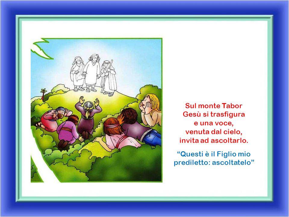 Sul monte Tabor Gesù si trasfigura e una voce, venuta dal cielo, invita ad ascoltarlo.