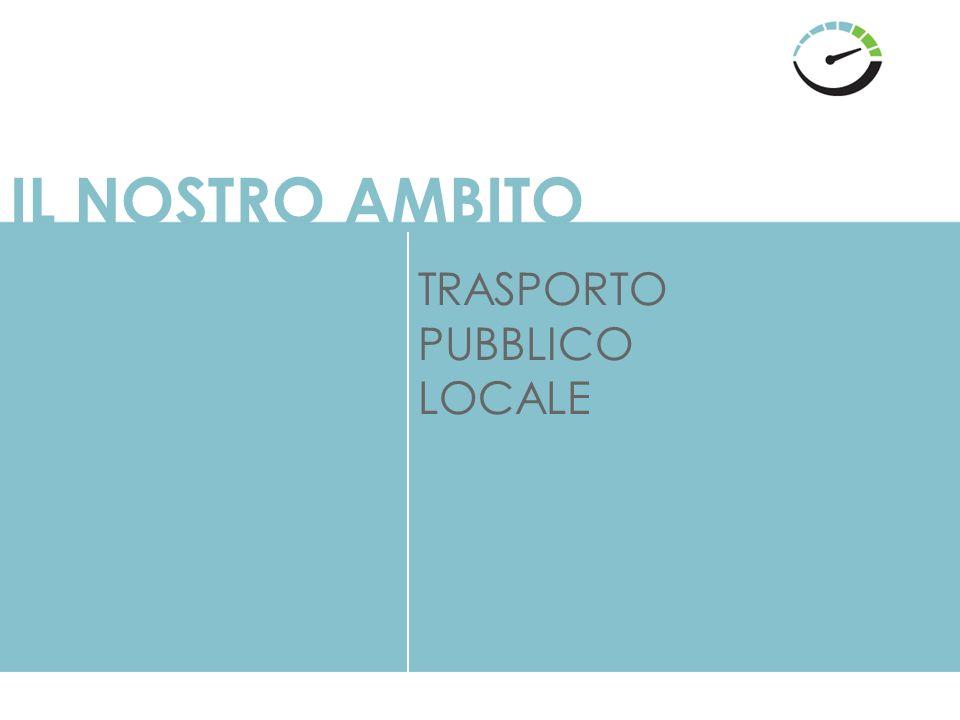 IL NOSTRO AMBITO TRASPORTO PUBBLICO LOCALE