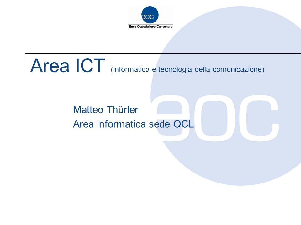 Area ICT (informatica e tecnologia della comunicazione) Matteo Thürler Area informatica sede OCL