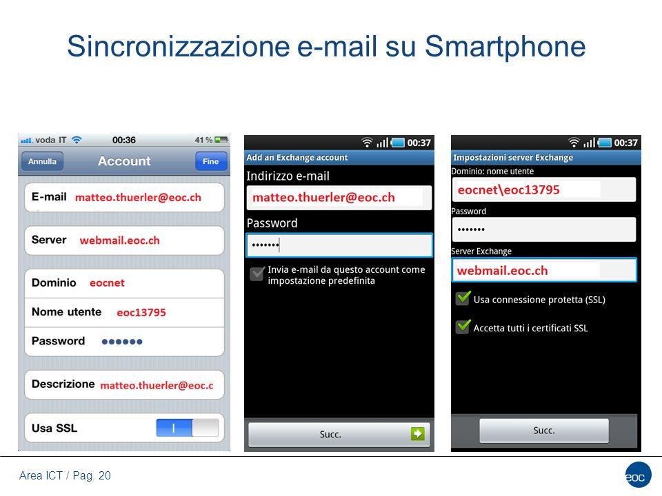 Area ICT / Pag. 20 Sincronizzazione e-mail su Smartphone