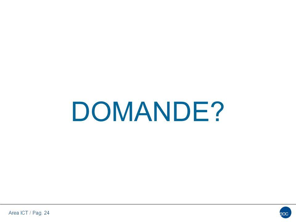 Area ICT / Pag. 24 DOMANDE?