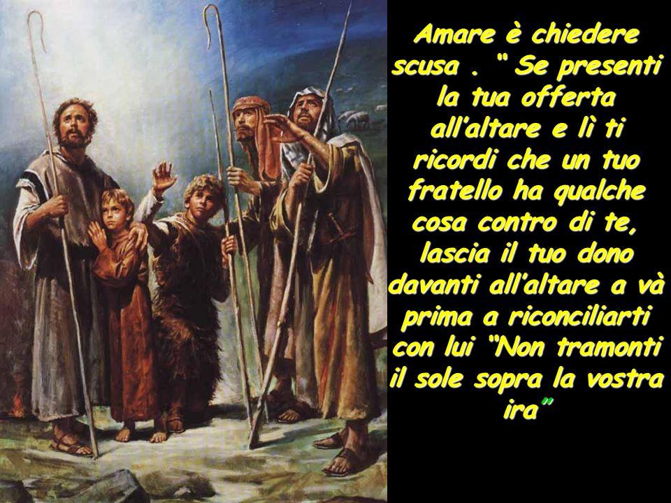 """Amare è perdonare: quante volte? Settanta volte sette ha detto Gesù, cioè sempre.""""Se non perdonerete agli uomini, neppure il Padre vostro perdonerà a"""