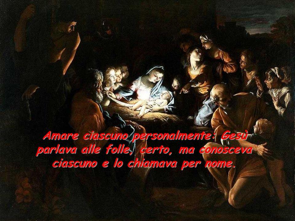 Amare tutti: piccoli e Amare tutti: piccoli e grandi, Uomini e donne, amici e nemici, uomini di tutte le razze e di tutte le religioni, come ha fatto Gesù che è morto per tutti.