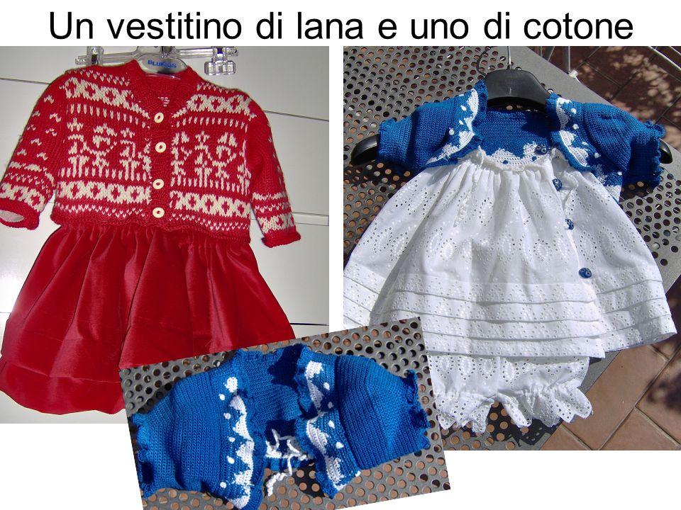 Un vestitino di lana e uno di cotone