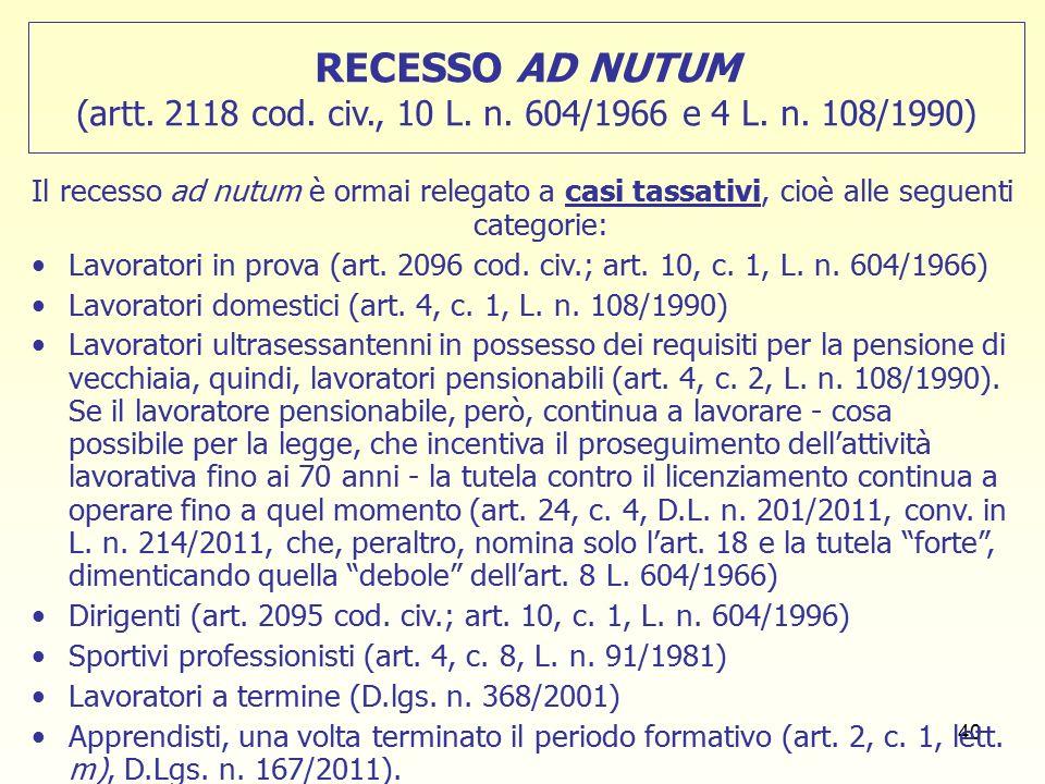 40 RECESSO AD NUTUM (artt. 2118 cod. civ., 10 L.