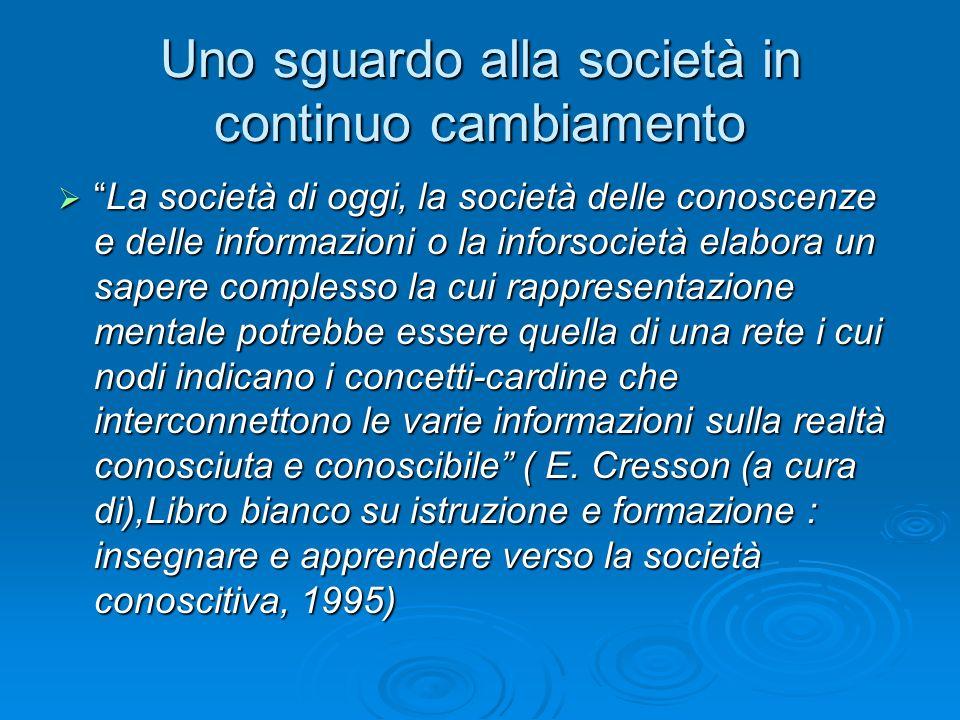 """Uno sguardo alla società in continuo cambiamento  """"La società di oggi, la società delle conoscenze e delle informazioni o la inforsocietà elabora un"""