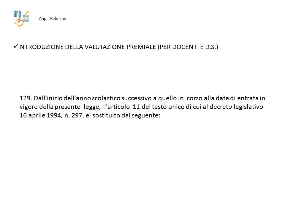 Anp - Palermo INTRODUZIONE DELLA VALUTAZIONE PREMIALE (PER DOCENTI E D.S.) 129. Dall'inizio dell'anno scolastico successivo a quello in corso alla dat