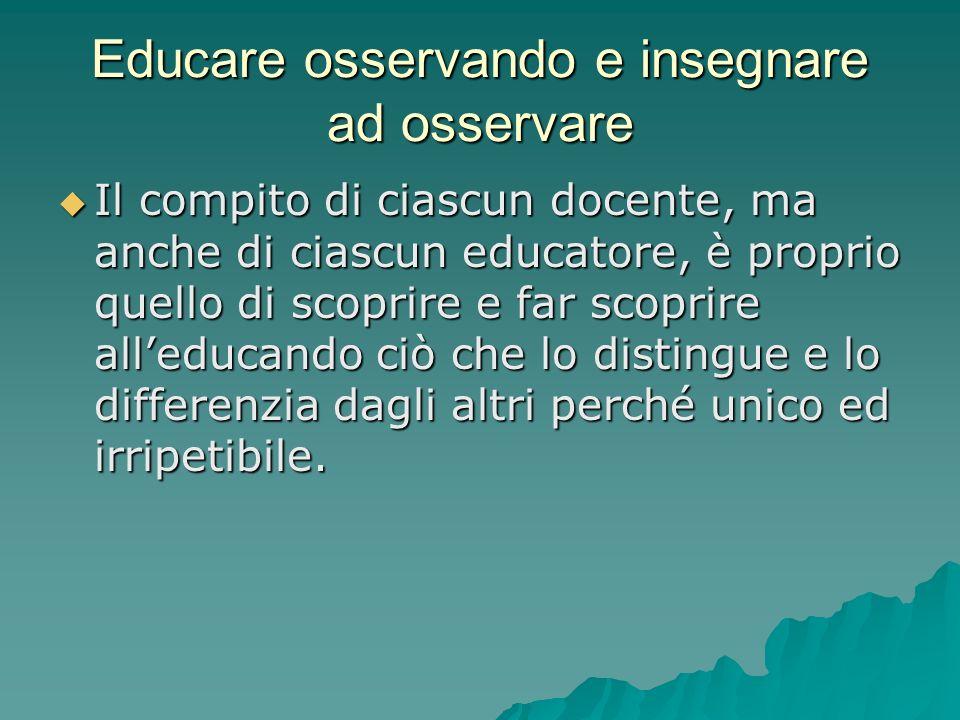 Educare osservando e insegnare ad osservare  Esempi di abilità cognitive.