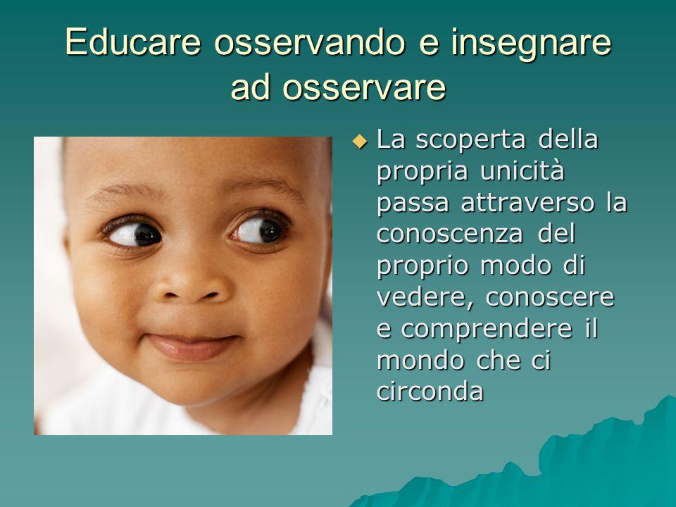 Educare osservando e insegnare ad osservare  Le informazioni che provengono dal canale auditivo sono, in genere, processate bene nei bambini della scuola dell'infanzia, nelle persone con DSA.