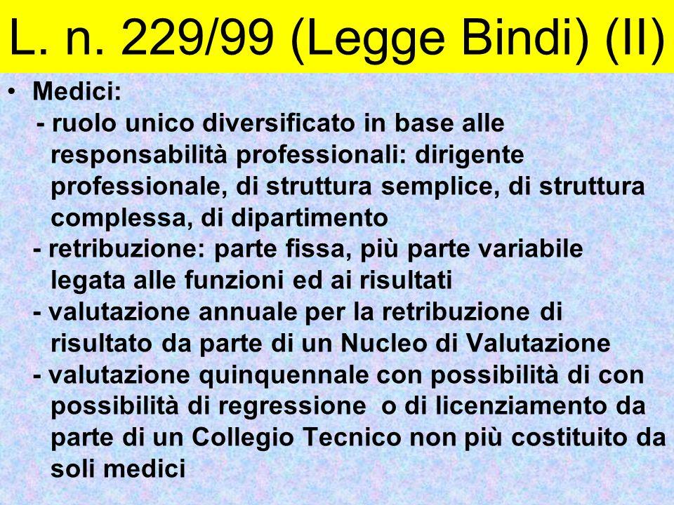 Medici: - ruolo unico diversificato in base alle responsabilità professionali: dirigente professionale, di struttura semplice, di struttura complessa,