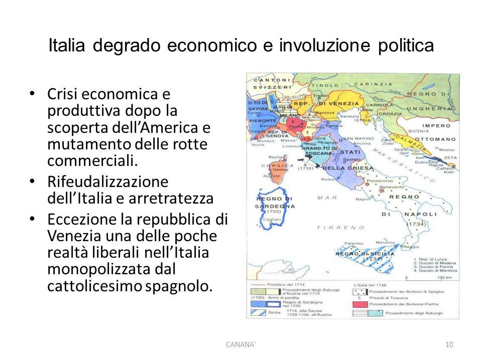 Italia degrado economico e involuzione politica Crisi economica e produttiva dopo la scoperta dell'America e mutamento delle rotte commerciali. Rifeud