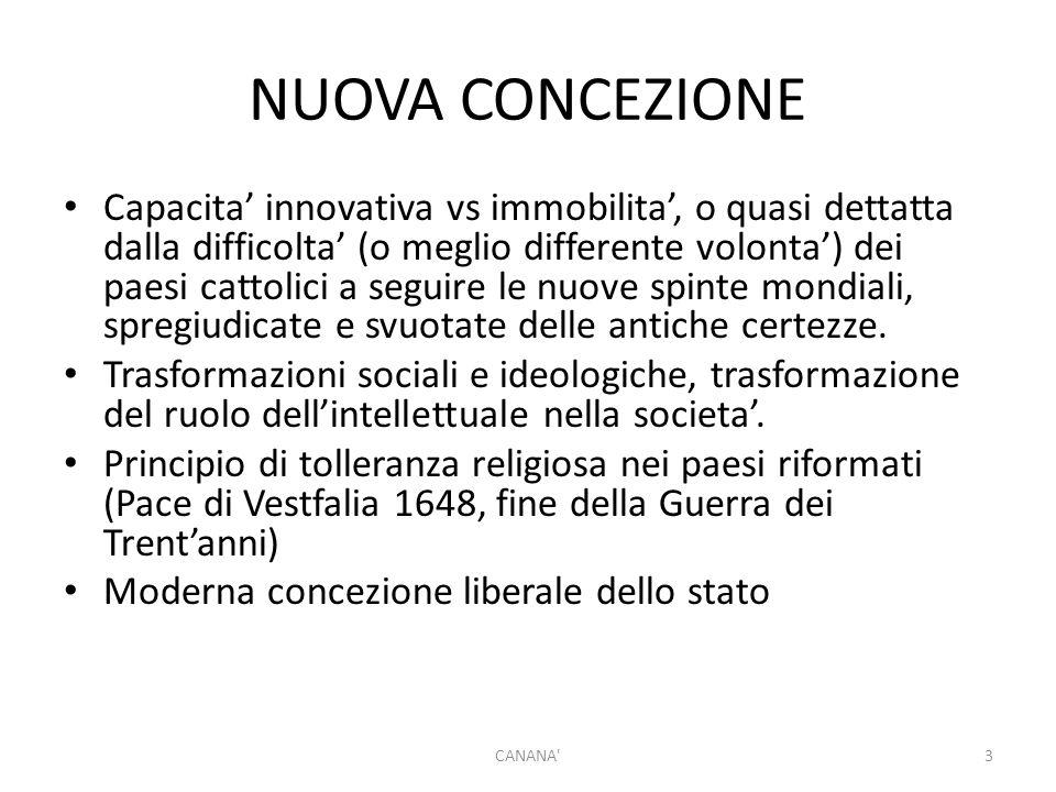 NUOVA CONCEZIONE Capacita' innovativa vs immobilita', o quasi dettatta dalla difficolta' (o meglio differente volonta') dei paesi cattolici a seguire