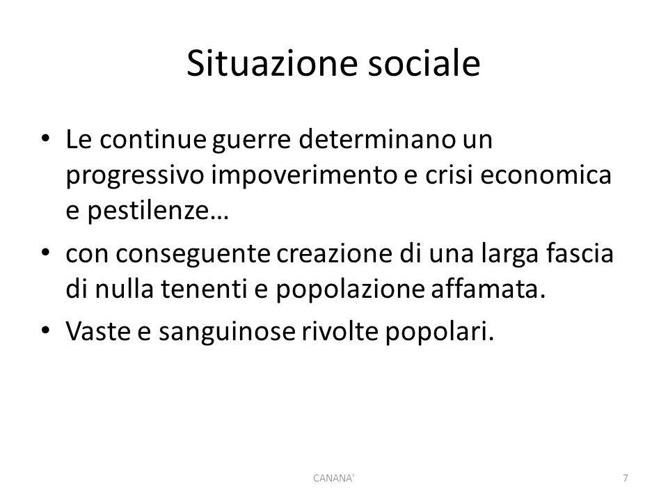 Situazione sociale Le continue guerre determinano un progressivo impoverimento e crisi economica e pestilenze… con conseguente creazione di una larga