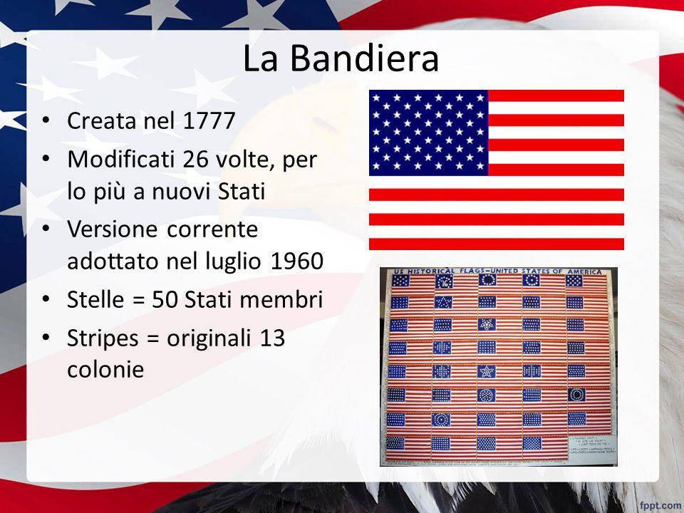 La Bandiera Creata nel 1777 Modificati 26 volte, per lo più a nuovi Stati Versione corrente adottato nel luglio 1960 Stelle = 50 Stati membri Stripes