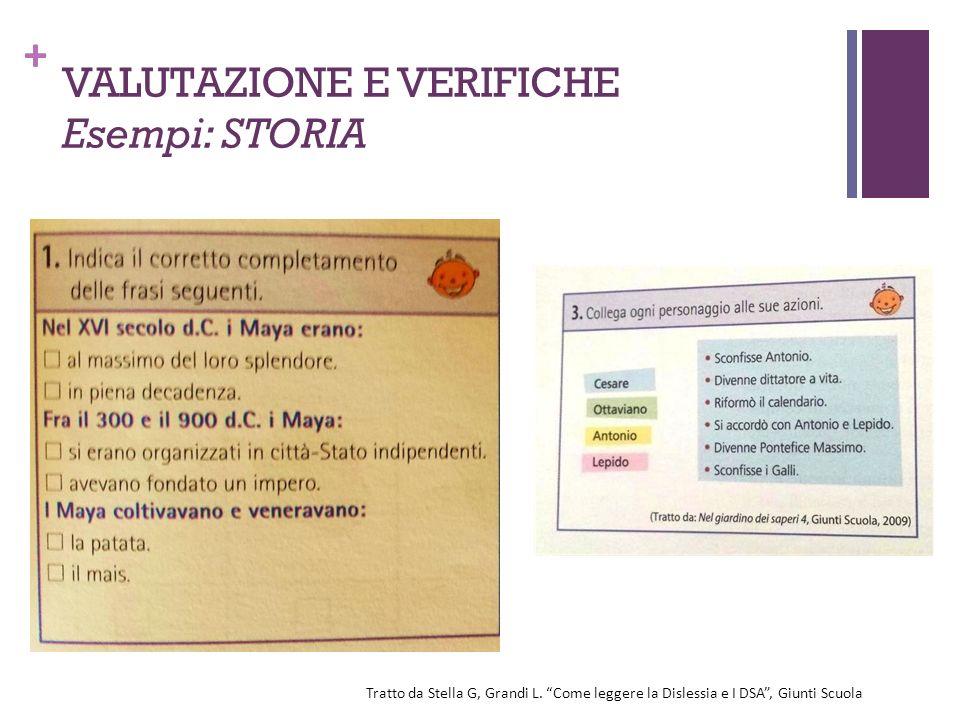 """+ VALUTAZIONE E VERIFICHE Esempi: STORIA Tratto da Stella G, Grandi L. """"Come leggere la Dislessia e I DSA"""", Giunti Scuola"""