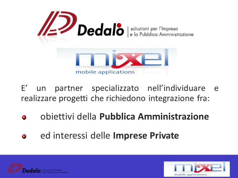 E' un partner specializzato nell'individuare e realizzare progetti che richiedono integrazione fra: obiettivi della Pubblica Amministrazione ed interessi delle Imprese Private