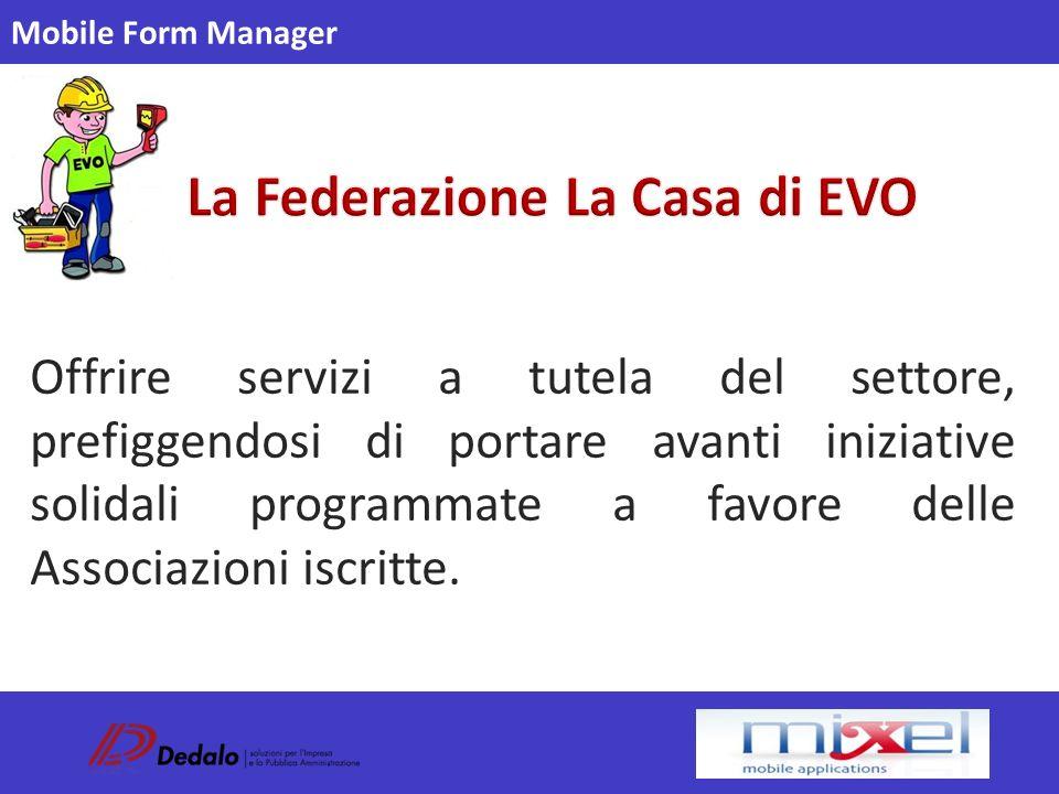 Mobile Form Manager Offrire servizi a tutela del settore, prefiggendosi di portare avanti iniziative solidali programmate a favore delle Associazioni iscritte.