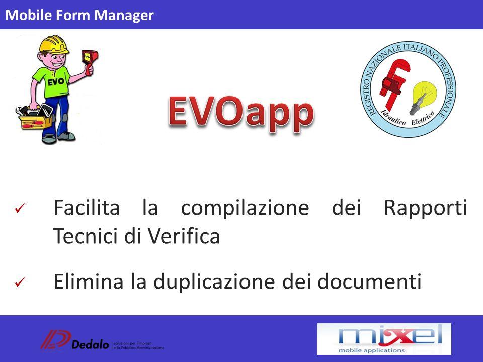 Facilita la compilazione dei Rapporti Tecnici di Verifica Elimina la duplicazione dei documenti