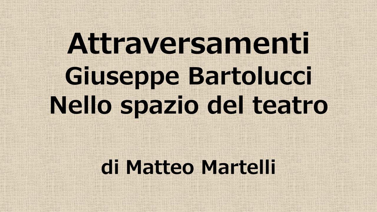 Attraversamenti Giuseppe Bartolucci Nello spazio del teatro di Matteo Martelli