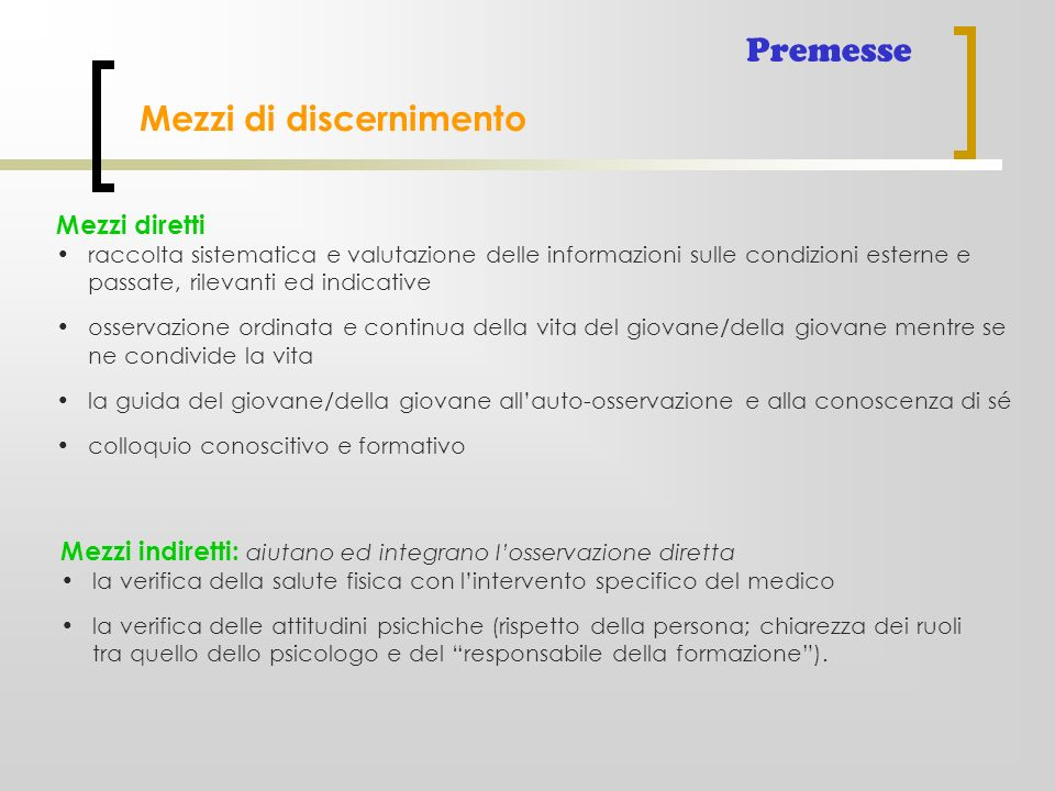 Mezzi diretti raccolta sistematica e valutazione delle informazioni sulle condizioni esterne e passate, rilevanti ed indicative osservazione ordinata