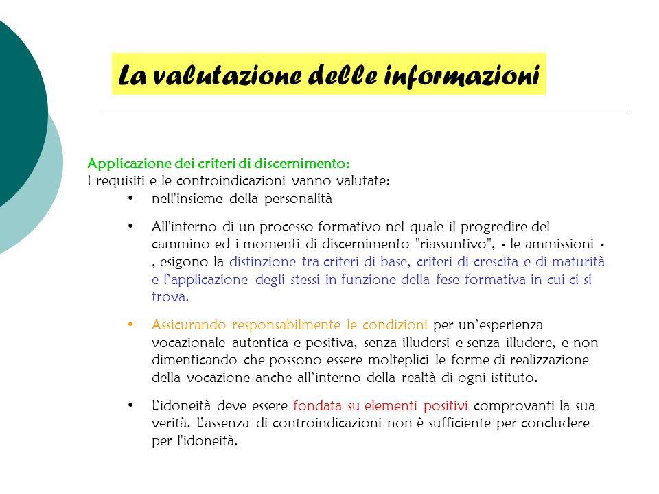 Applicazione dei criteri di discernimento: I requisiti e le controindicazioni vanno valutate: nell'insieme della personalità All'interno di un process