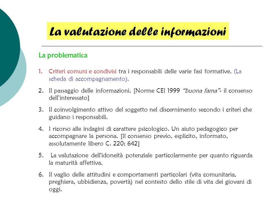 La problematica 1.Criteri comuni e condivisi tra i responsabili delle varie fasi formative. (La scheda di accompagnamento). 2.Il passaggio delle infor