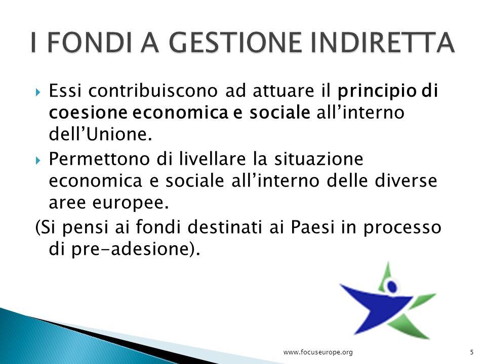 Essi contribuiscono ad attuare il principio di coesione economica e sociale all'interno dell'Unione.  Permettono di livellare la situazione economi