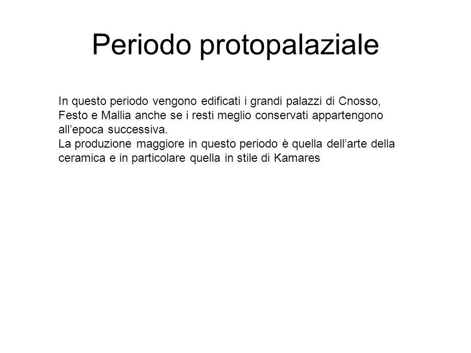 Periodo protopalaziale In questo periodo vengono edificati i grandi palazzi di Cnosso, Festo e Mallia anche se i resti meglio conservati appartengono