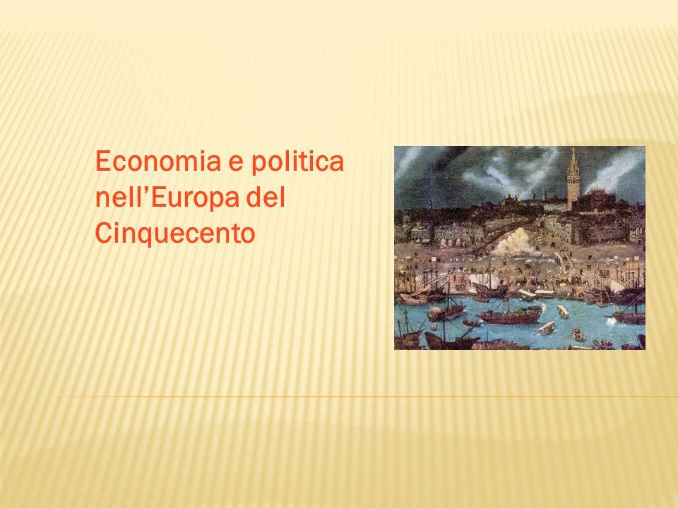 Capitolo 11 Economia e politica nell'Europa del Cinquecento