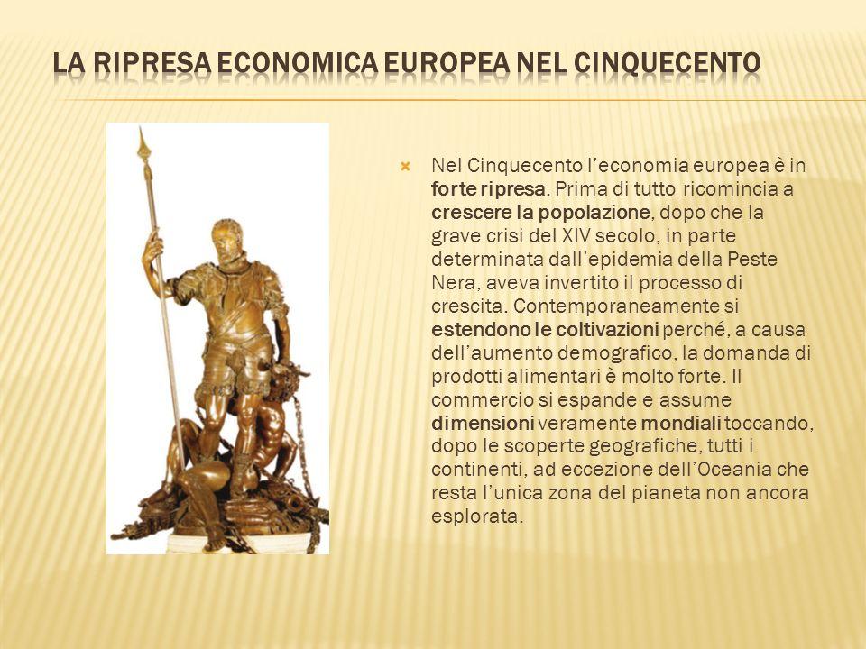  Nel Cinquecento l'economia europea è in forte ripresa.