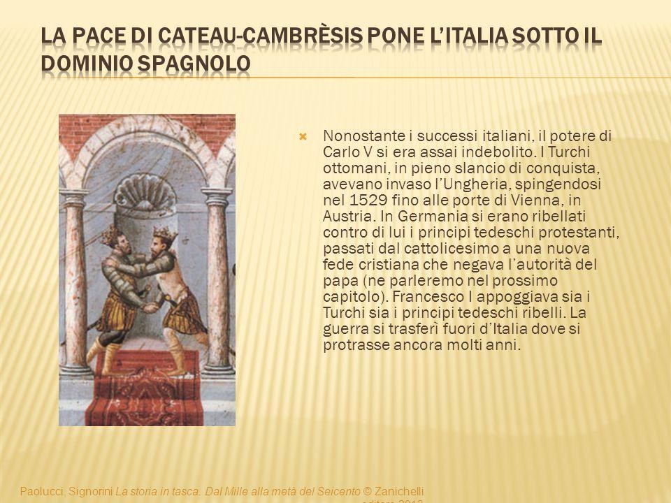  Nonostante i successi italiani, il potere di Carlo V si era assai indebolito.