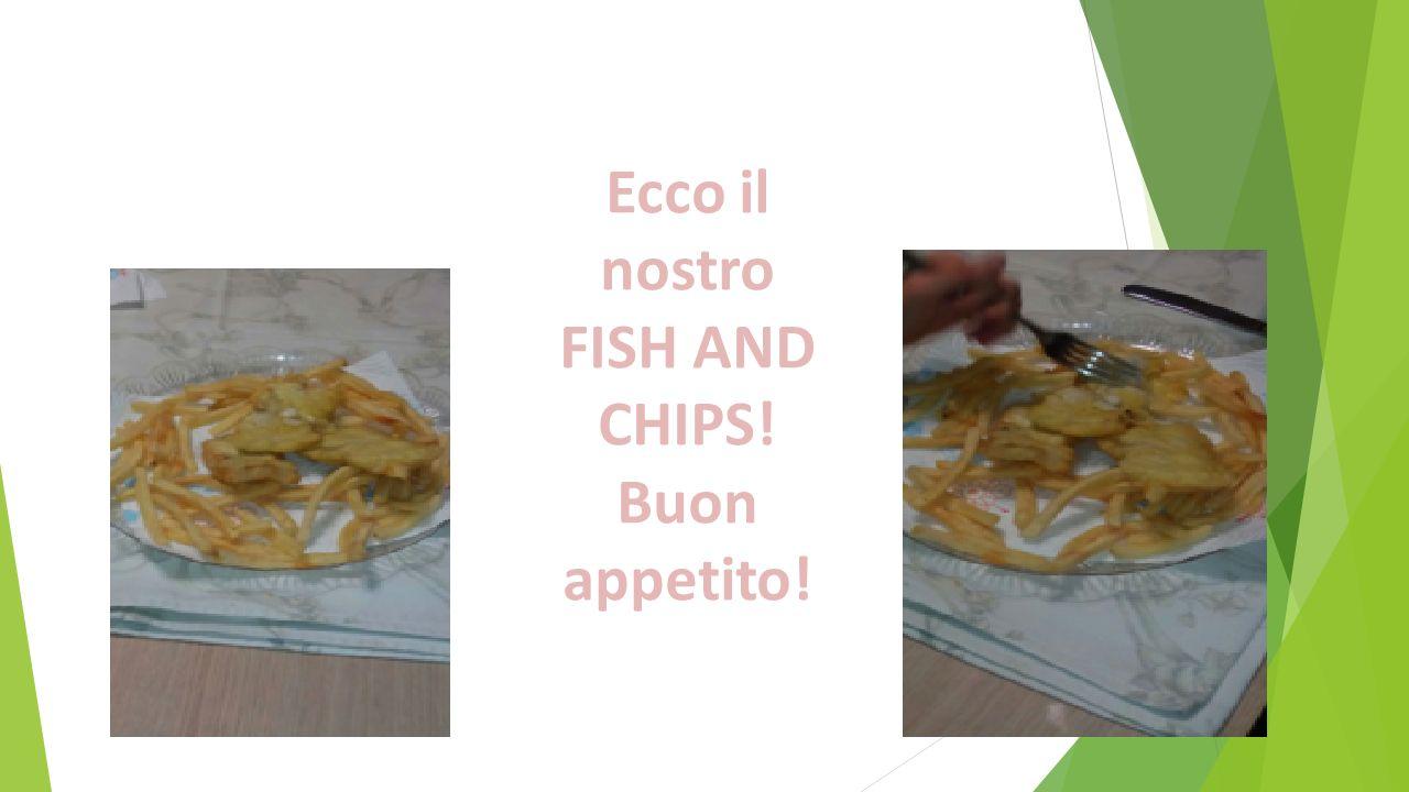 Ecco il nostro FISH AND CHIPS! Buon appetito!