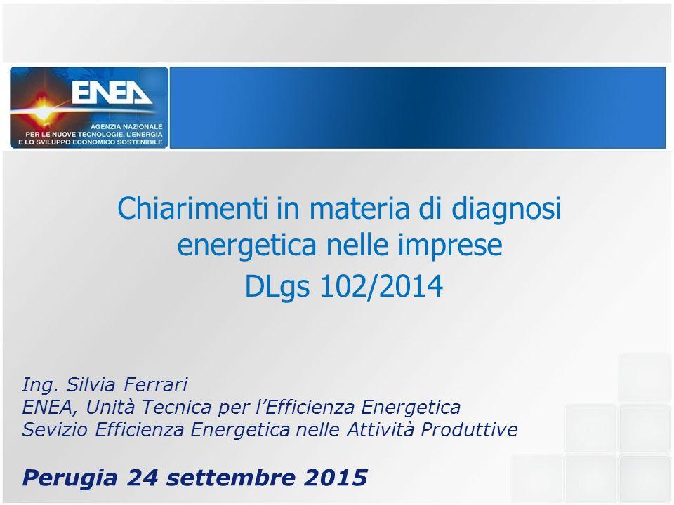 Chiarimenti in materia di diagnosi energetica nelle imprese DLgs 102/2014 Ing.