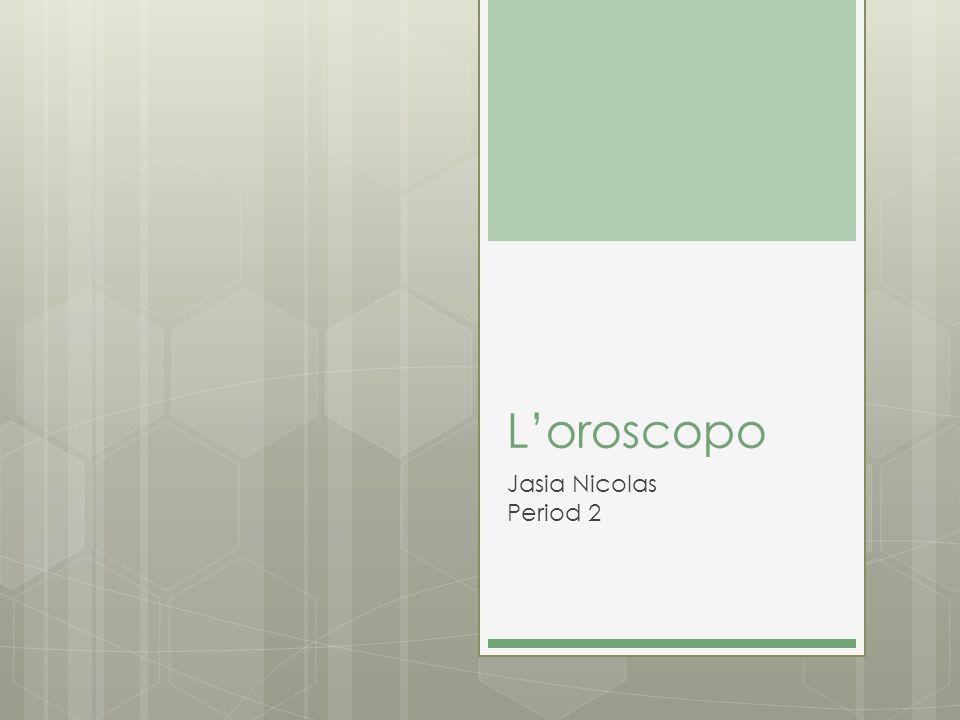 L'oroscopo Jasia Nicolas Period 2